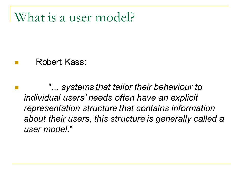 What is a user model. Robert Kass: ...