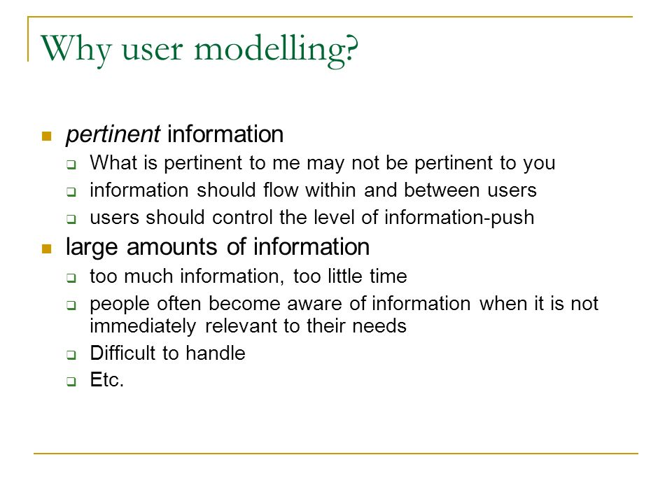 Why user modelling.