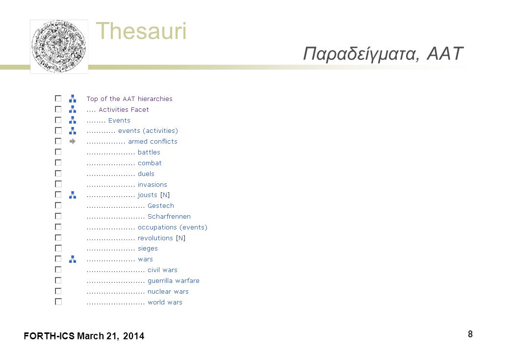 Thesauri FORTH-ICS March 21, 2014 Παραδείγματα, AAT 8