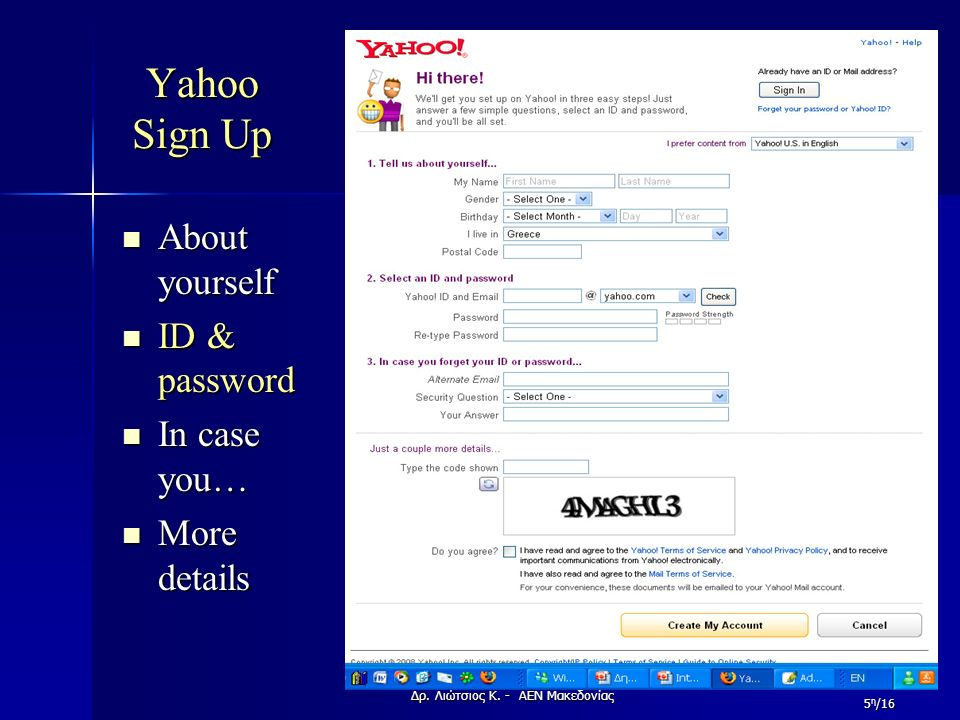 Yahoo Sign Up About yourself About yourself ID & password ID & password In case you… In case you… More details More details Δρ.
