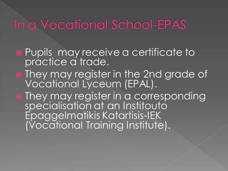  Pupils may receive a certificate to practice a trade.