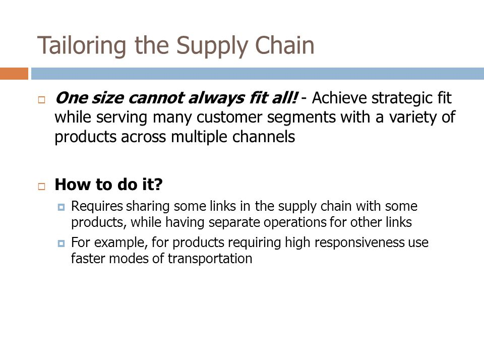 Tailoring the Supply Chain  One size cannot always fit all.