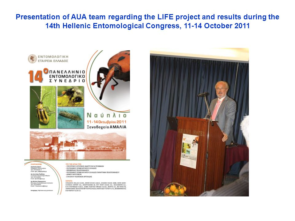 Presentation of AUA team regarding the LIFE project and results during the 14th Hellenic Entomological Congress, October 2011