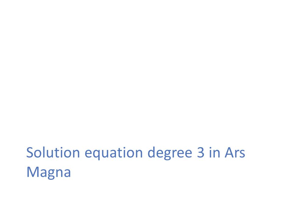 Solution equation degree 3 in Ars Magna
