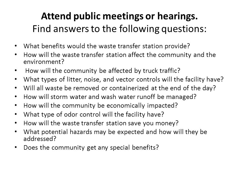 Attend public meetings or hearings.