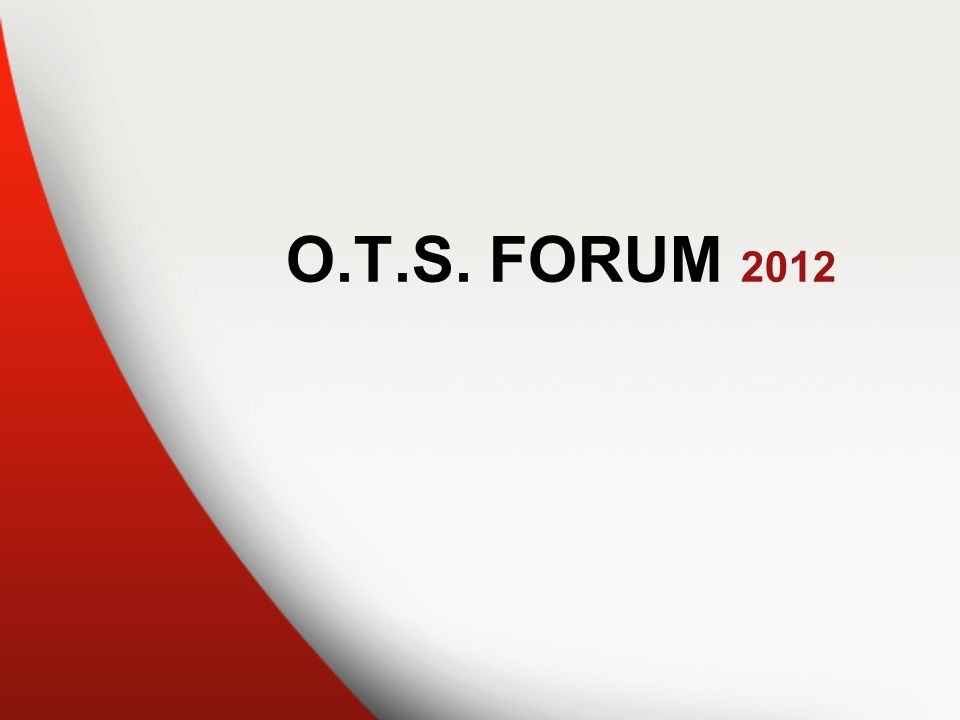 O.T.S. FORUM 2012