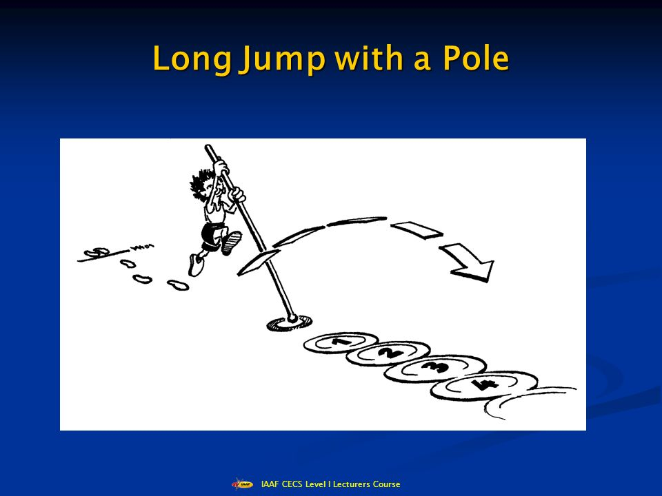 IAAF CECS Level I Lecturers Course Long Jump with a Pole