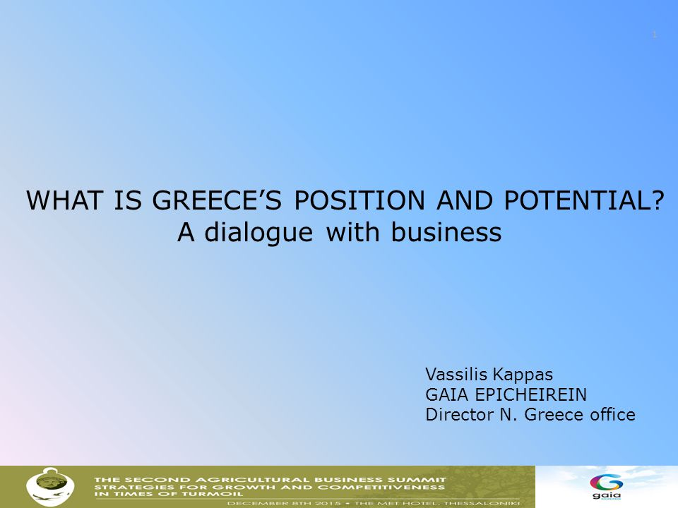 1 WHAT IS GREECE'S POSITION AND POTENTIAL.
