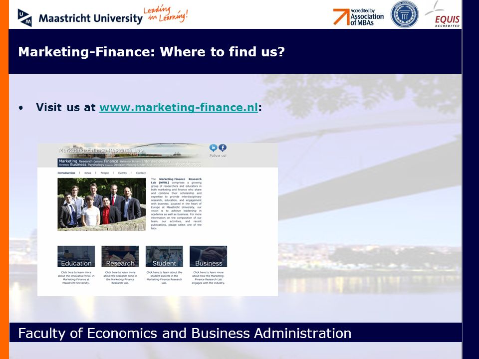 Faculty of Economics and Business Administration Marketing-Finance: Where to find us.