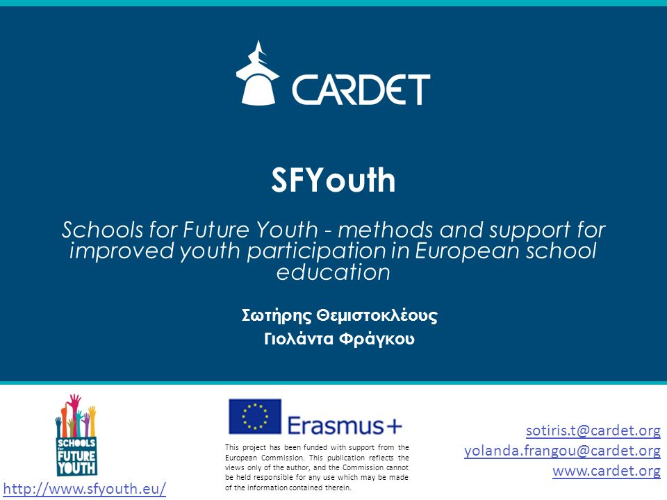 SFYouth Schools for Future Youth - methods and support for improved youth participation in European school education   This project has been funded with support from the European Commission.