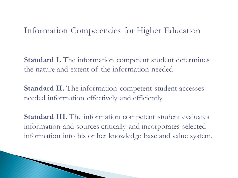 Information Competencies for Higher Education Standard I.