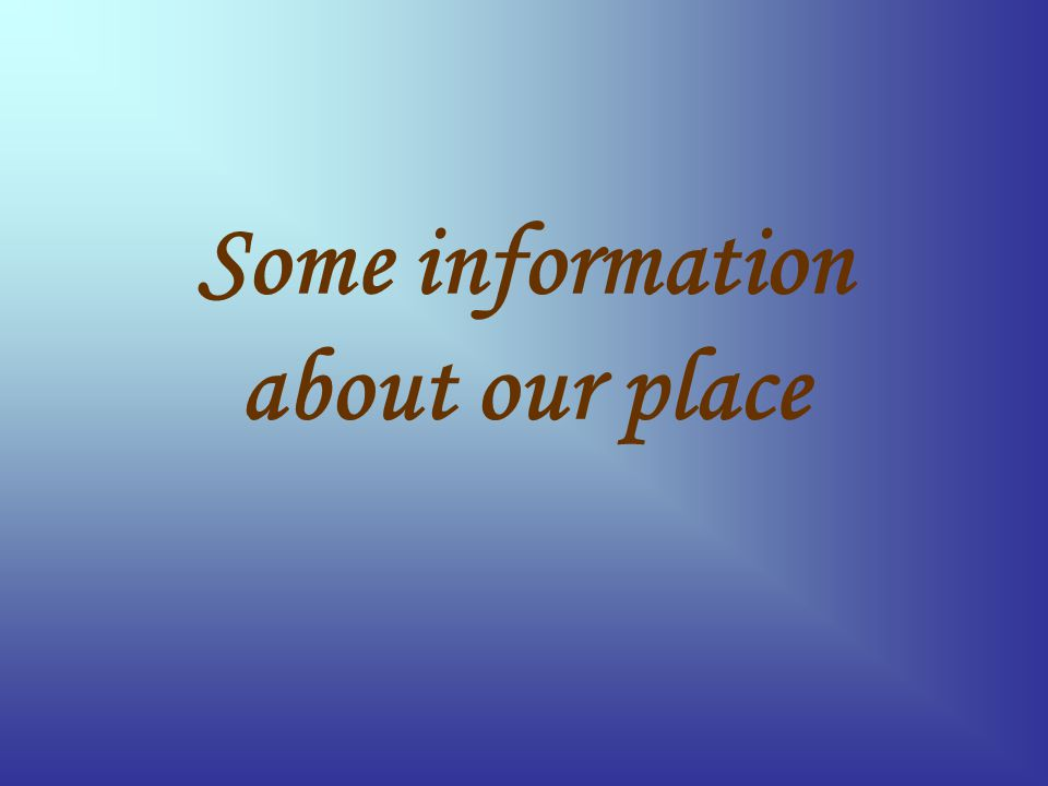 Some information about our place