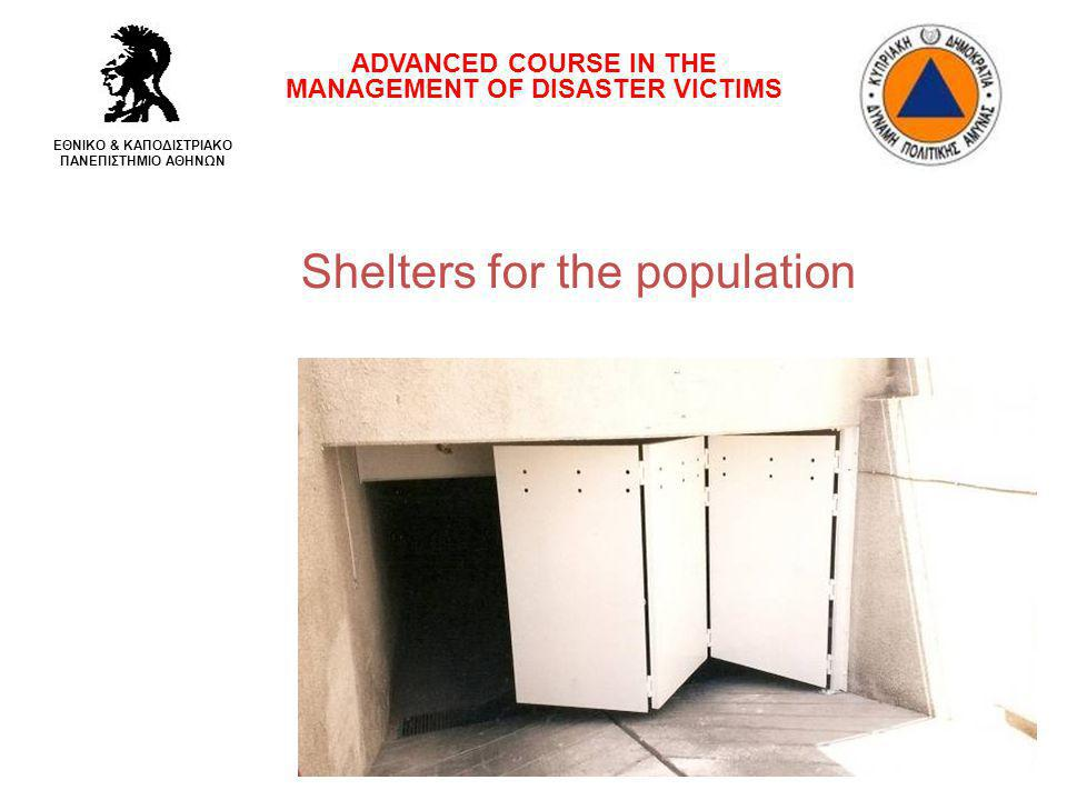 Shelters for the population ADVANCED COURSE IN THE MANAGEMENT OF DISASTER VICTIMS ΕΘΝΙΚΟ & ΚΑΠΟΔΙΣΤΡΙΑΚΟ ΠΑΝΕΠΙΣΤΗΜΙΟ ΑΘΗΝΩΝ