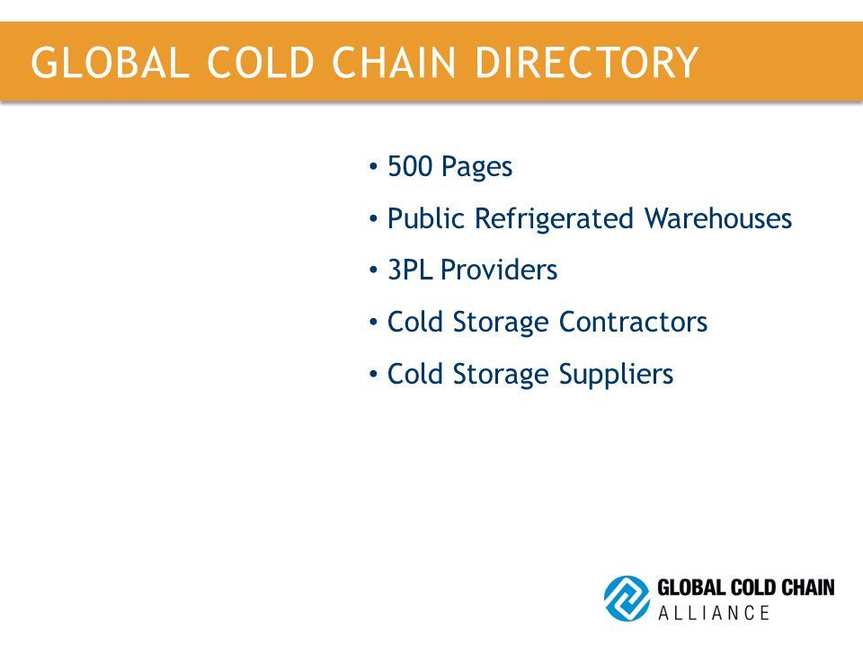 500 Pages Public Refrigerated Warehouses 3PL Providers Cold Storage Contractors Cold Storage Suppliers GLOBAL COLD CHAIN DIRECTORY