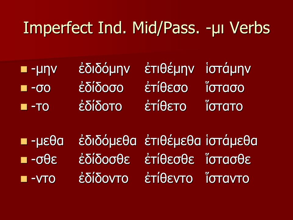 Imperfect Ind. Mid/Pass.
