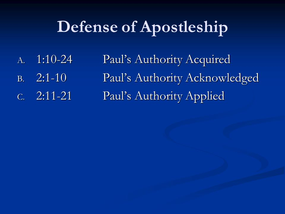 Defense of Apostleship A. 1:10-24Paul's Authority Acquired B.