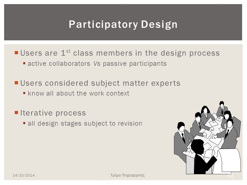 Participatory Design  Why need to meet Users.