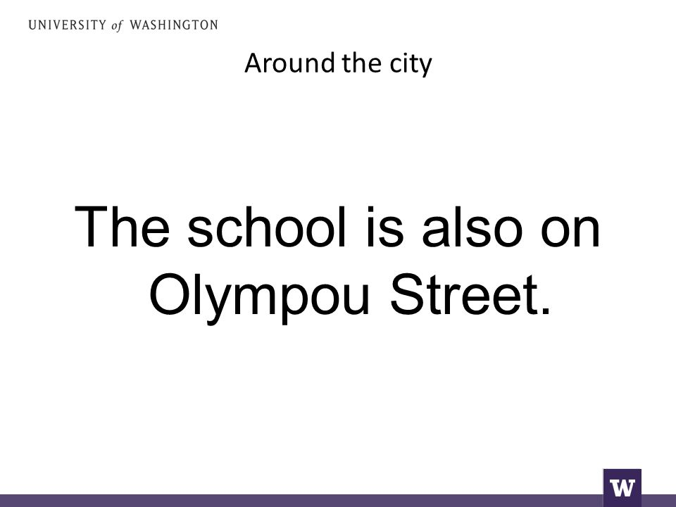 Around the city The school is also on Olympou Street.
