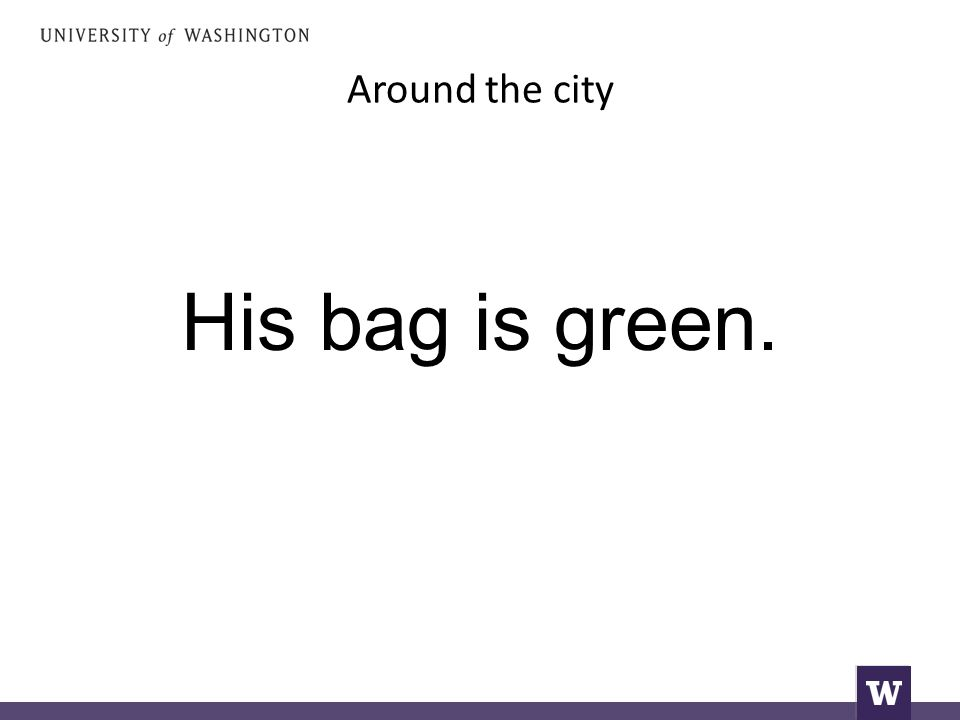 Around the city His bag is green.