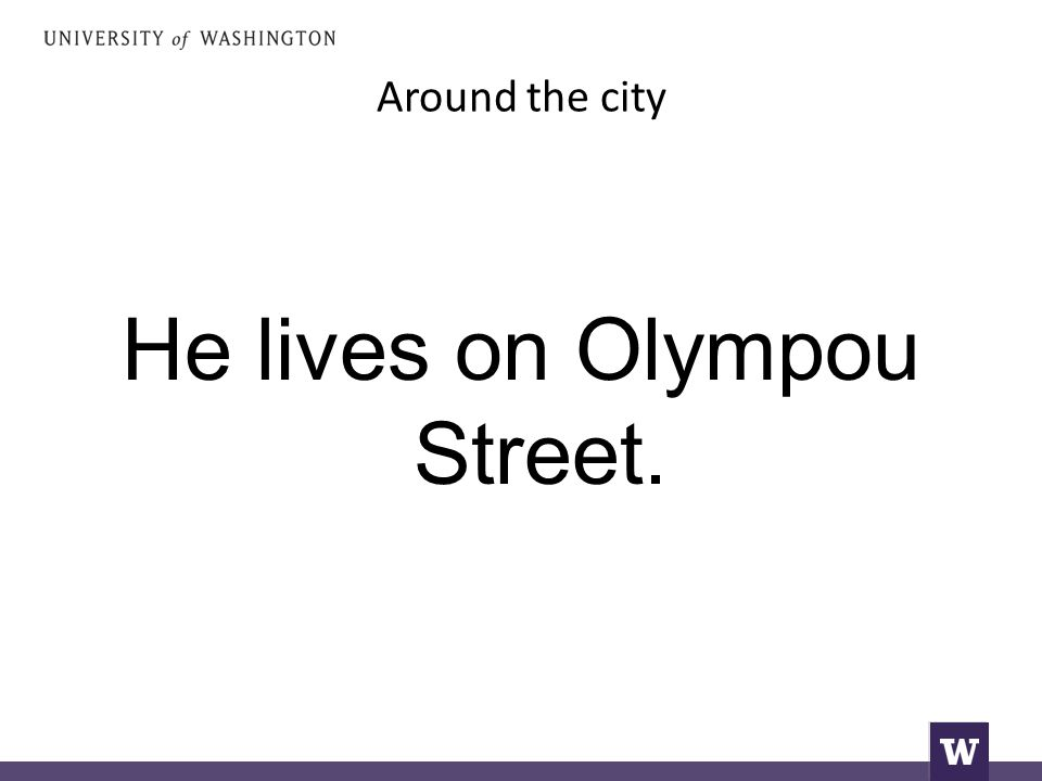 Around the city He lives on Olympou Street.