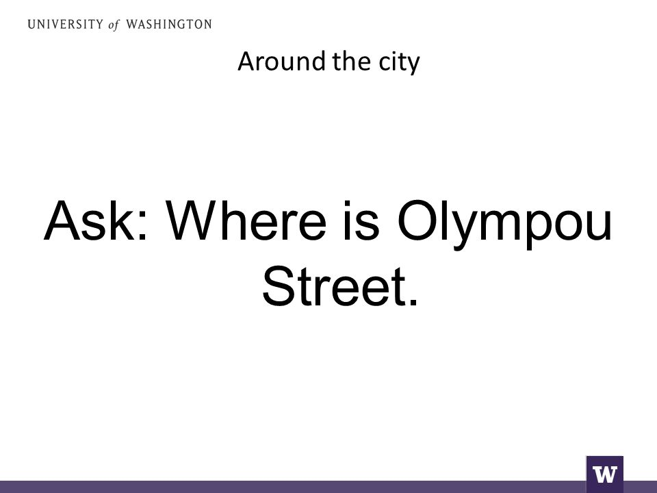 Around the city Ask: Where is Olympou Street.