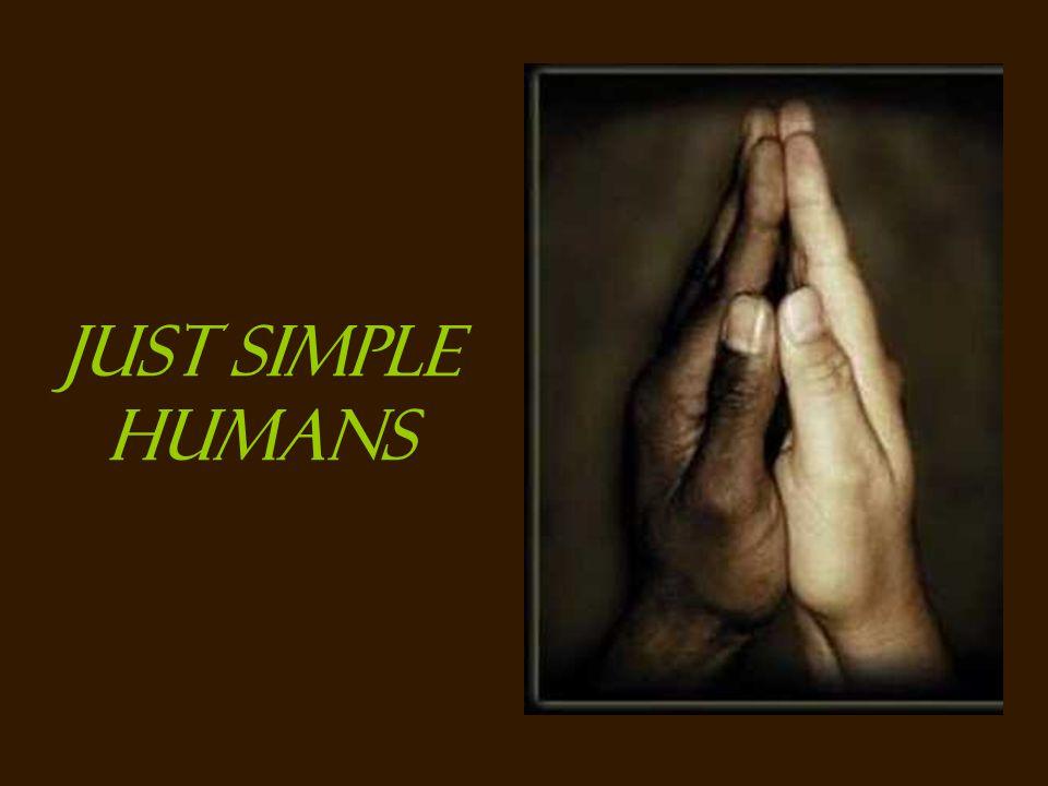 Just simple humans